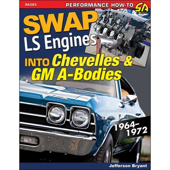 Car Tech SA383 How-To Swap LS Engines Book, 1964-72 GM A-Body