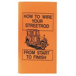 how to wire your street rod instructional guide  speedway motors