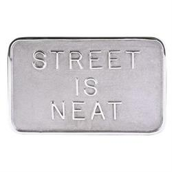 Street is Neat Auto Plaque